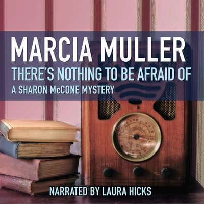 There's Nothing to Be Afraid Of by Marcia Muller audiobook