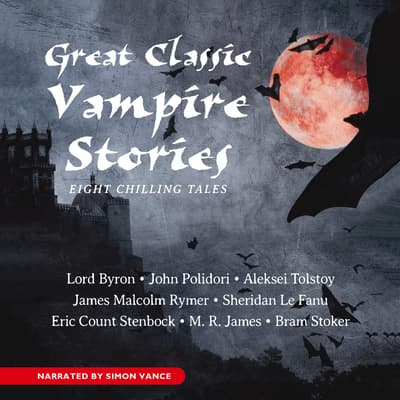 Great Classic Vampire Stories by various authors audiobook