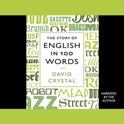 The Story of English in 100 Words by David Crystal audiobook