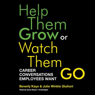 Help Them Grow or Watch Them Go by Beverly Kaye audiobook