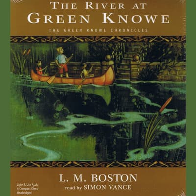 The River at Green Knowe by L. M. Boston audiobook