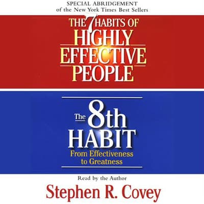 The 7 Habits of Highly Effective People & the 8th Habit by Stephen R. Covey audiobook
