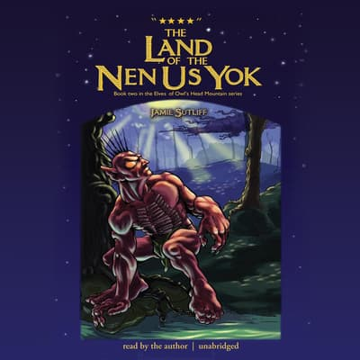 The Land of the Nen-Us-Yok by Jamie Sutliff audiobook