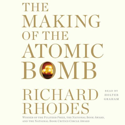 The Making of the Atomic Bomb by Richard Rhodes audiobook