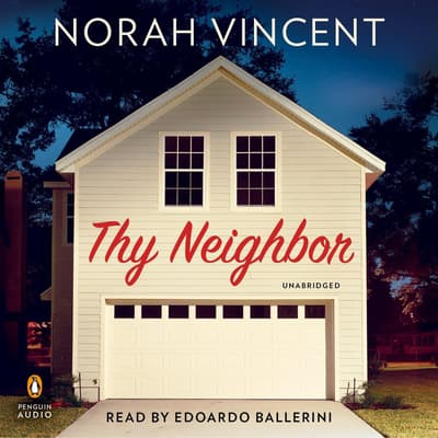 Thy Neighbor by Norah Vincent audiobook