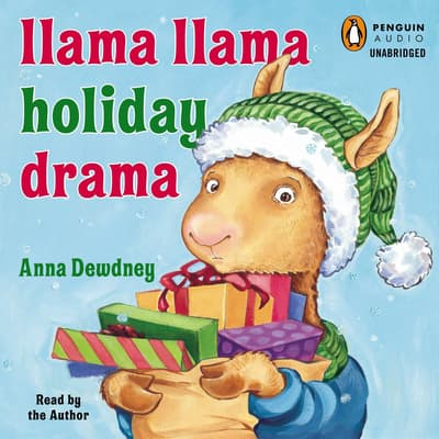 Llama Llama Holiday Drama by Anna Dewdney audiobook