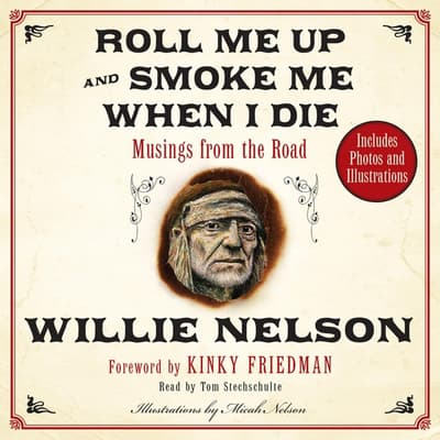 Roll Me Up and Smoke Me When I Die by Willie Nelson audiobook
