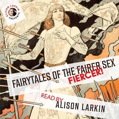 Fairy Tales of the Fiercer Sex by Hans Christian Andersen audiobook