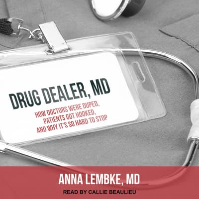 Drug Dealer, MD by Anna Lembke audiobook