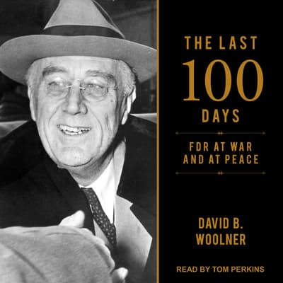 The Last 100 Days by David B. Woolner audiobook