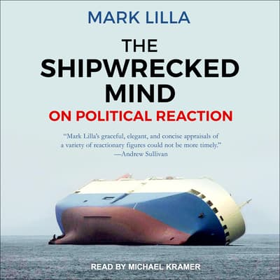 The Shipwrecked Mind by Mark Lilla audiobook
