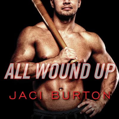 All Wound Up by Jaci Burton audiobook