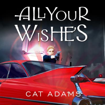 All Your Wishes by Cat Adams audiobook