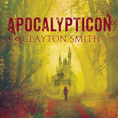 Apocalypticon by Clayton Smith audiobook