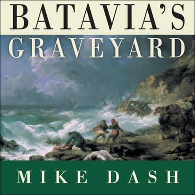 Batavia's Graveyard by Mike Dash audiobook