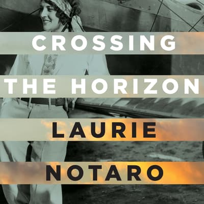 Crossing the Horizon by Laurie Notaro audiobook