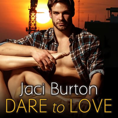 Dare to Love by Jaci Burton audiobook