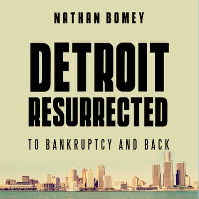 Detroit Resurrected by Nathan Bomey audiobook