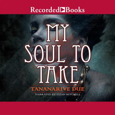 My Soul to Take by Tananarive Due audiobook