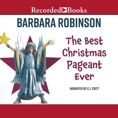The Best Christmas Pageant Ever by Barbara Robinson audiobook