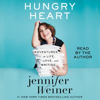Hungry Heart by Jennifer Weiner audiobook