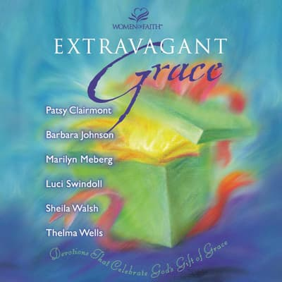 Extravagant Grace by various authors audiobook
