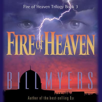 Fire of Heaven by Bill Myers audiobook
