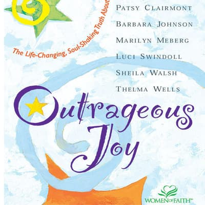 Outrageous Joy by various authors audiobook