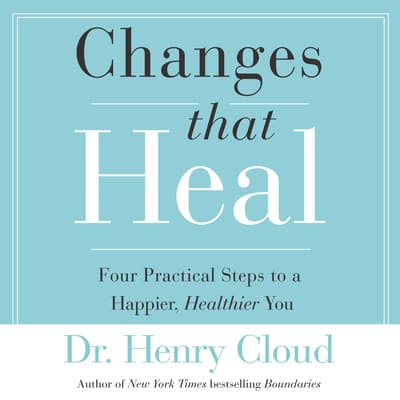 Changes That Heal by Henry Cloud audiobook