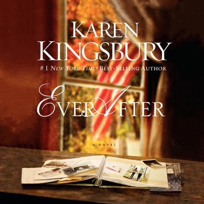 Ever After by Karen Kingsbury audiobook