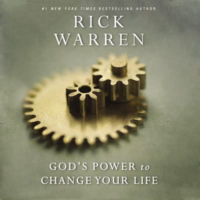 God's Power to Change Your Life by Rick Warren audiobook