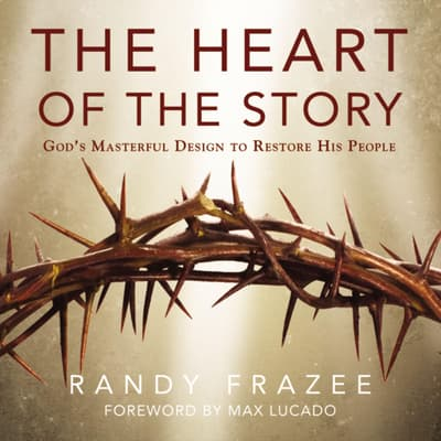 The Heart of the Story by Randy Frazee audiobook