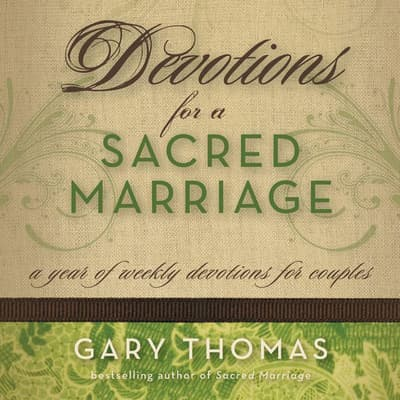 Devotions for a Sacred Marriage by Gary Thomas audiobook