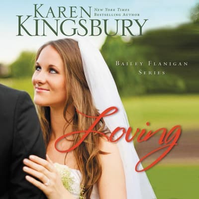 Loving by Karen Kingsbury audiobook