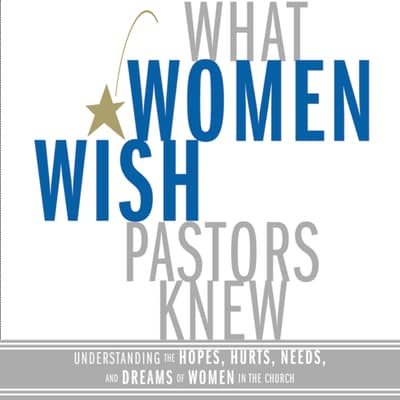 What Women Wish Pastors Knew by Denise George audiobook