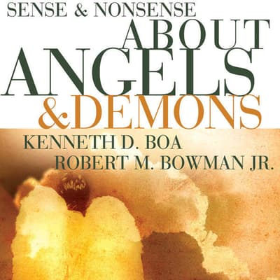 Sense and Nonsense about Angels and Demons by Kenneth D. Boa audiobook