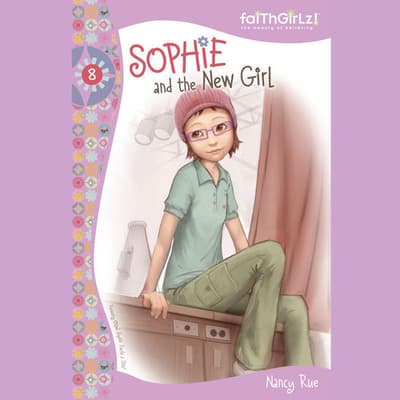 Sophie and the New Girl by Nancy Rue audiobook