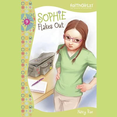 Sophie Flakes Out by Nancy Rue audiobook