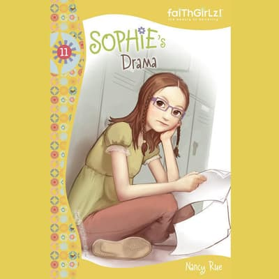 Sophie's Drama by Nancy Rue audiobook