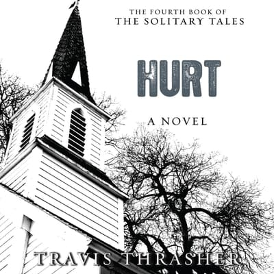 Hurt by Travis Thrasher audiobook