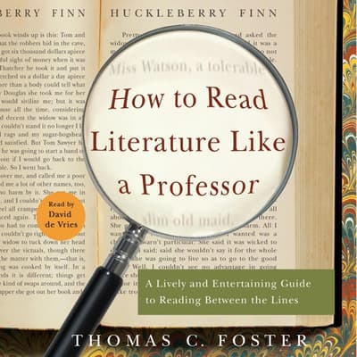 How to Read Literature Like a Professor by Thomas C. Foster audiobook