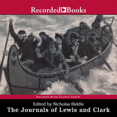 The Journals of Lewis and Clark by Nicholas Biddle audiobook