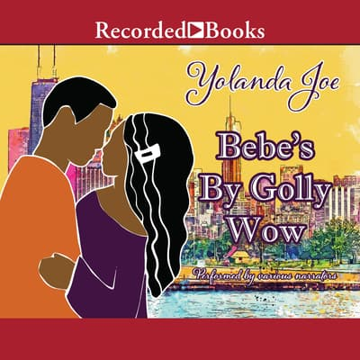 Bebe's By Golly Wow by Yolanda Joe audiobook