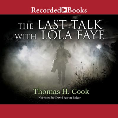 The Last Talk with Lola Faye by Thomas H. Cook audiobook