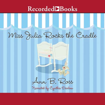 Miss Julia Rocks the Cradle by Ann B. Ross audiobook