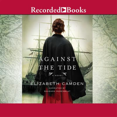 Against the Tide by Elizabeth Camden audiobook