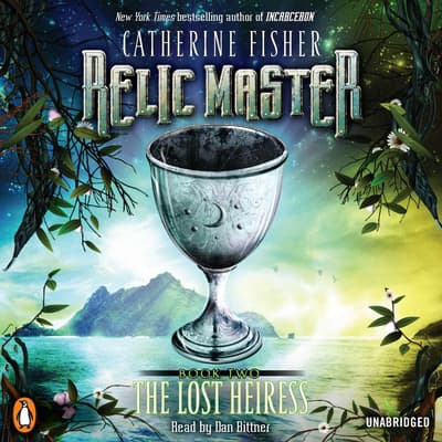 Relic Master: the Lost Heiress by Catherine Fisher audiobook