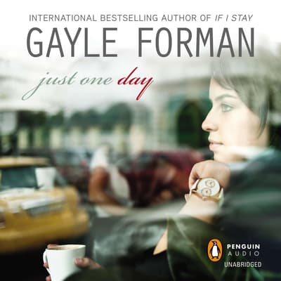 Just One Day by Gayle Forman audiobook