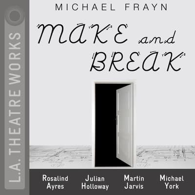 Make and Break by Michael Frayn audiobook