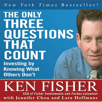 The Only Three Questions That Count by Ken Fisher audiobook